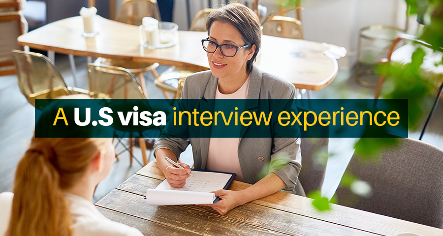 A U.S visa interview experience