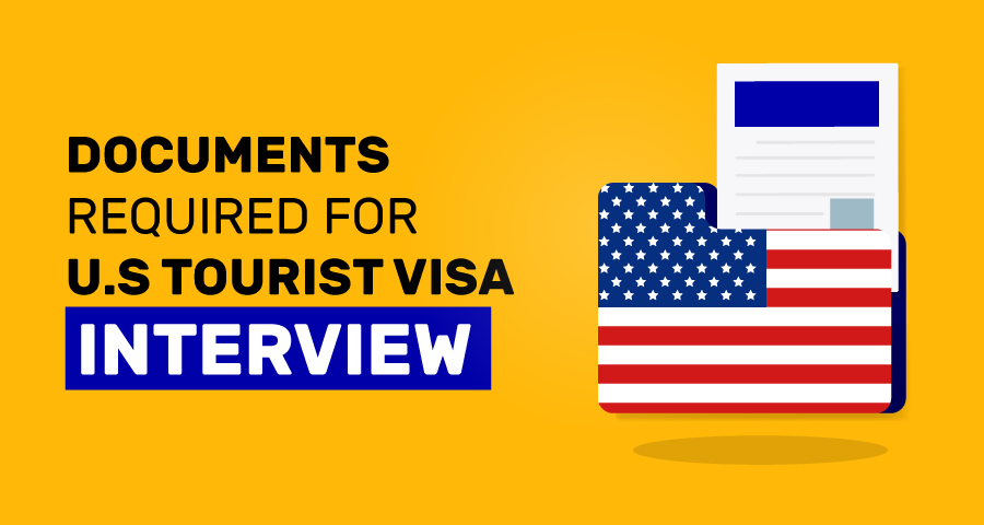 Documents required for US tourist visa interview